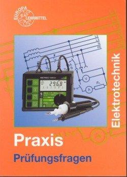Prüfungsfragen Praxis Elektrotechnik. (Lernmaterialien)