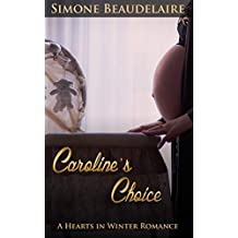Caroline's Choice: A Hearts in Winter Romance