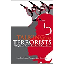 Talking to Terrorists: Making Peace in Northern Ireland and the Basque Country (Crises in World Politics)