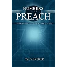 Numbers That Preach: Understanding God's Mathematical Lingo by Troy A. Brewer (2007-11-21)