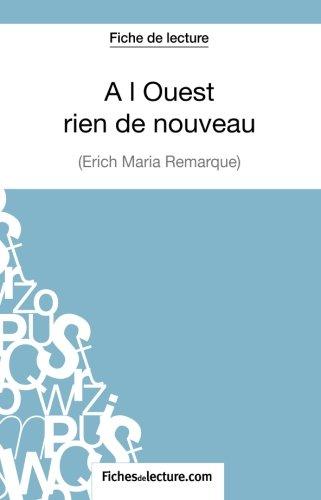 A l'Ouest rien de nouveau d'Erich Maria Remarque (Fiche de lecture): Analyse Complte De L'oeuvre