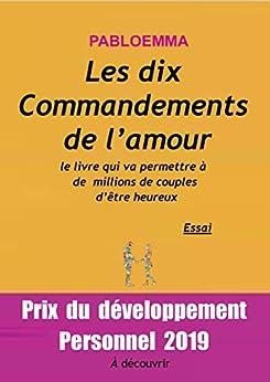 Les dix commandements de l'amour: Le livre qui va permettre à  de  millions de couples d'être heureux par [pabloemma]