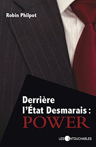 Derrière l'Etat Desmarais:Power