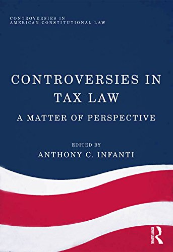 Controversies in Tax Law: A Matter of Perspective (Controversies in American Constitutional Law)