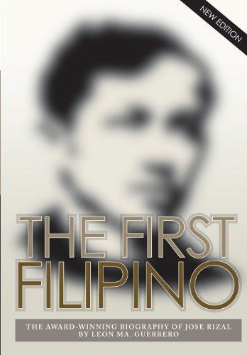 The First Filipino: The Award-Winning Biography of Jose Rizal (English Edition)