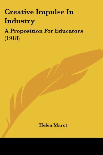 Creative Impulse in Industry: A Proposition for Educators (1918)