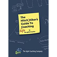 The Hitchhiker's Guide to Agile Coaching (English Edition)