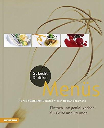 enüs: Einfach und genial kochen für Feste und Freunde (So genießt Südtirol) (So genießt Südtirol / Ausgezeichnet mit dem ... (Gastronomische Akademie Deutschlands e.V.)) ()