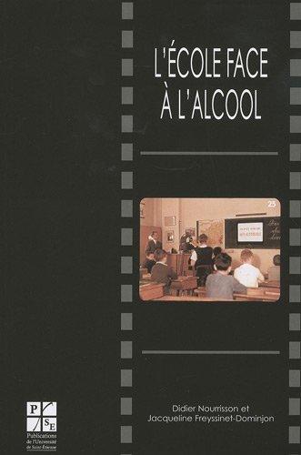 L'cole face  l'alcool : Un sicle d'enseignement antialcoolique (1870-1970) (1Cdrom)