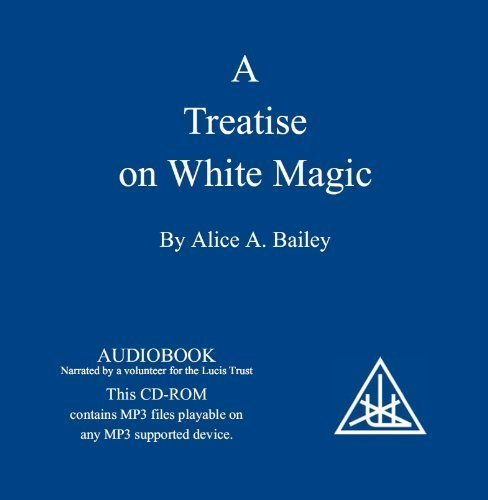 A Treatise on White Magic by Alice A. Bailey Published by Lucis Publishing Company Audiobook CD MP3 edition (2013) Audio CD