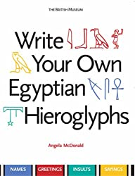 Write Your Own Egyptian Hieroglyphs: Names · Greetings · Insults · Sayings