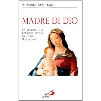 Madre Di Dio. La Mariologia Personalistica Di Joseph Ratzinger