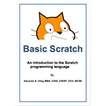 Basic Scratch: An introduction to the Scratch programming language (English Edition)