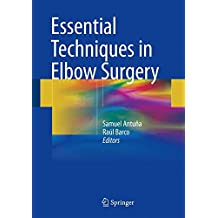 Essential Techniques in Elbow Surgery