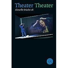 Theater Theater 16: Aktuelle Stücke 16 (Theater / Regie im Theater)