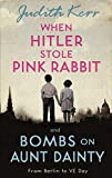 When Hitler Stole Pink Rabbit/Bombs on Aunt Dainty Bind-Up by Kerr, Judith 40th (fortieth) Anniversary edi Edition (2012)