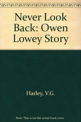 Never Look Back: Owen Lowey Story (Highland Harley)