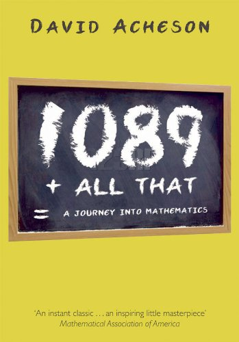1089 and All That: A Journey into Mathematics by [Acheson, David]