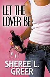 [( By Greer, Sheree L ( Author )Let the Lover Be Paperback Aug- 19-2014 )]