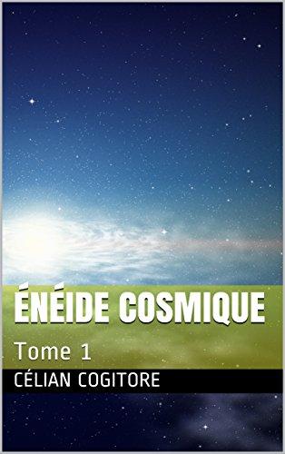 Énéide cosmique: Tome 1 par Célian Cogitore