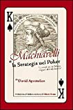 Scarica Libro Machiavelli e la strategia nel poker Come giocare da principe e regnare al tavolo da gioco (PDF,EPUB,MOBI) Online Italiano Gratis