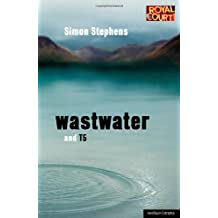 Wastwater and T5 (Modern Plays) by Simon Stephens (2011-03-31)