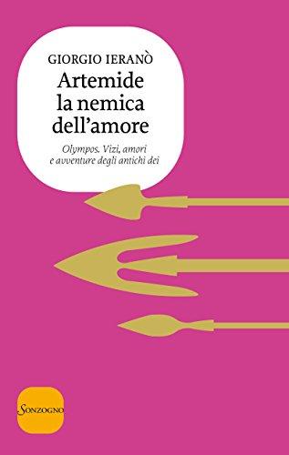 Artemide la nemica dell'amore (Olympos. Vizi, amori e avventure degli antichi dei Vol. 8)