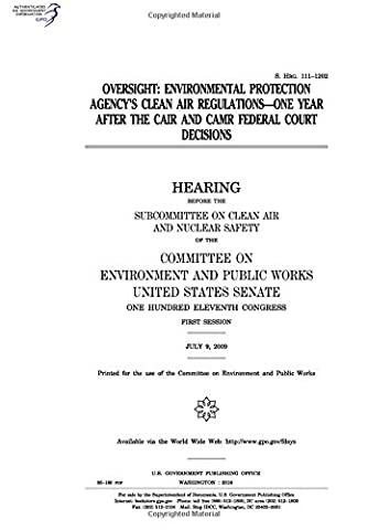 Oversight :Environmental Protection Agency's clean air regulations, one year after the CAIR and CAMR federal court decisions