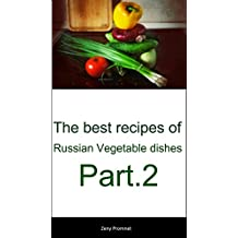 The best recipes of Russian Vegetable dishes Part.2 (English Edition)