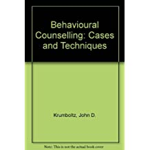 Behavioural Counselling: Cases and Techniques by John D. Krumboltz (1969-11-01)