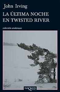 La última noche en Twisted River par John Irving