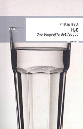 H2O. Una biografia dellacqua (BUR SCIENZA) (Italian Edition ...