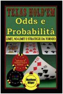 Texas Hold'em Odds e probabilità limit no limit e strategie da torneo