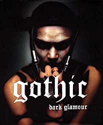 [(Gothic : Dark Glamour)] [By (author) Valerie Steele ] published on (November, 2008)