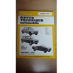 Revue technique automobile Peugeot 204 / tous modeles essence jusqu'a fin de fabrication
