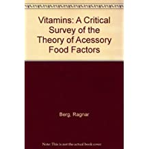 Vitamins, A Critical Survey of the Theory of Accessory Food Factors