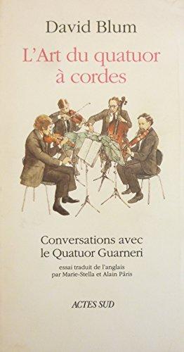 David Blum. L'Art du quatuor  cordes. Conversations avec le Quatuor Guarneri