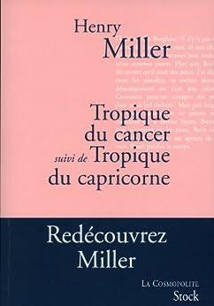 Tropique du Cancer suivi de Tropique du Capricorne (La cosmopolite) par [Miller, Henry]
