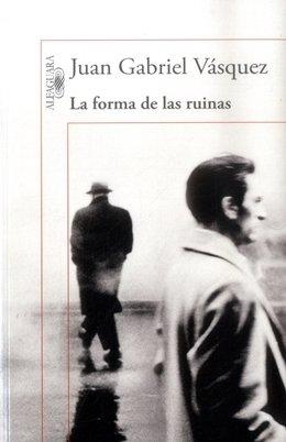 LA FORMA DE LAS RUINAS por VASQUEZ JUAN GABRIELALFAGUARA