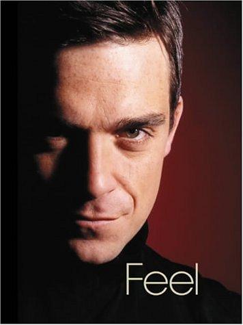 Feel: Robbie Williams by Chris Heath (2004-09-01)