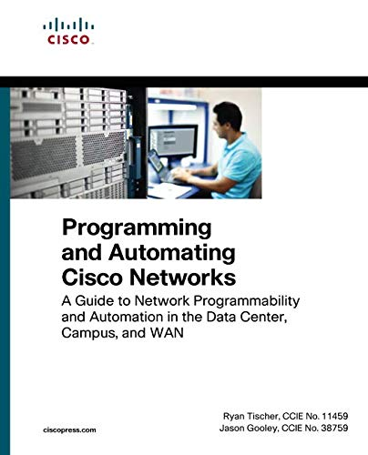 Programming and Automating Cisco Networks: A guide to network  programmability and automation in the data center, campus, and WAN  (Networking