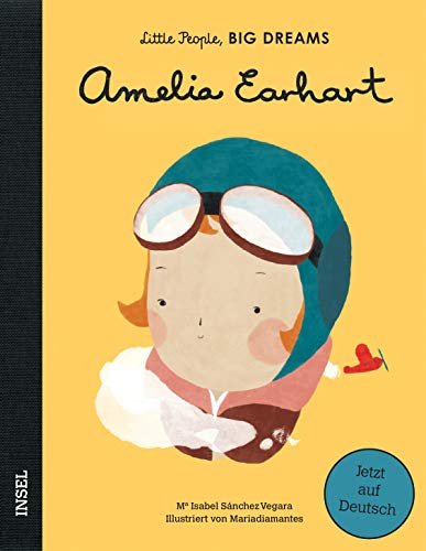 Amelia Earhart: Little People, Big Dreams. Deutsche Ausgabe