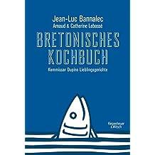 Bretonisches Kochbuch: Kommissar Dupins Lieblingsgerichte