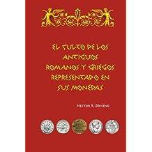 El culto de los antiguos romanos y griegos representado en sus monedas: Volume 1