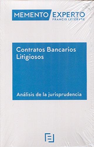 Memento Experto Contratos Bancarios Litigiosos. Análisis de la jurisprudencia por Lefebvre-El Derecho