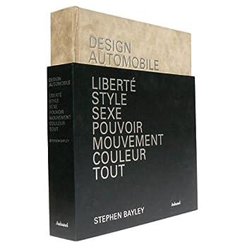 Design automobile : Liberté, style, sexe, pouvoir, mouvement, couleur, tout