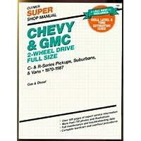 Chevy & GMC 2-wheel drive full size, super shop manual: C- & R-series pickups, suburbans & vans, 1970-1987, gas & diesel