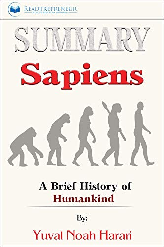 Summary of Sapiens: A Brief History of Humankind by Yuval Noah ...