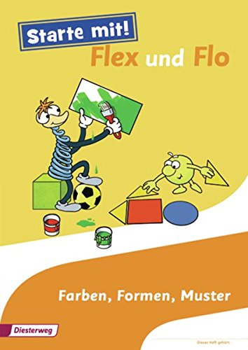 Starte mit! Flex und Flo: Themenheft Farben, Formen, Muster