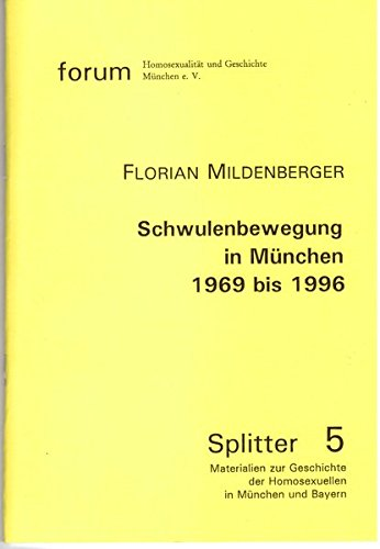 Schwulenbewegung in München 1969 bis 1996 (Splitter)